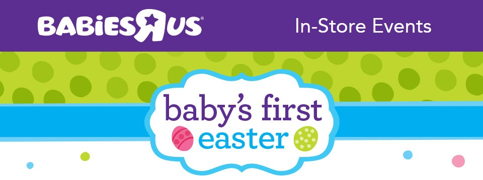 Babiesrus celebrates babys first easter free event babiesrus in store easter event saturday march 28th click for more negle Images