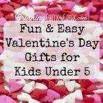 Fun and Easy Valentine's Day Gifts for Kids under 5 #Gifts #vday #Love